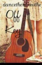 Off Key by dancethenbreathe