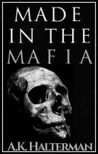 Made In The Mafia (BoyxBoy) by Thebloodygrimmreaper
