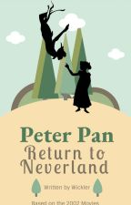 Peter Pan and the Return to Neverland by WickedWorks