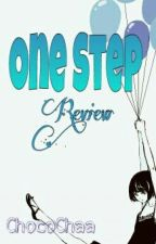 One Step Review by ChocoChaa
