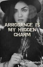 Arrogance is my hidden charm by sk00602
