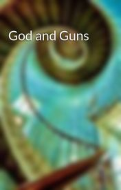 God and Guns by RonaldErkert
