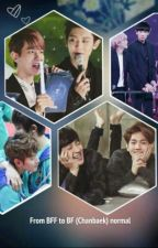 From Bff to BF (Chanbaek BaekYeol) by luhanniesandy