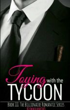 Toying  With The Tycoon   by kitkatlove143
