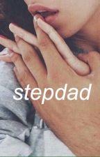 stepdad ; H.S by L0VELYJ0HNS0N