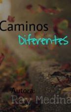 Caminos Diferentes by Lectora_Escritora_RD