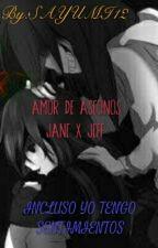 AMOR DE ASECINOS (jane x jeff) by SAYUMI12