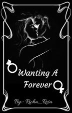 Wanting  A Forever( Coming Soon) by Richa_resa