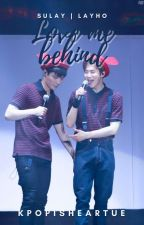 EXO OTP Sulay || Layho : Love me Behind by Kpopisheartue