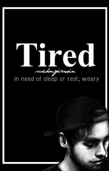 Tired *Book 2* (Luke Hemmings, LH, L.H)