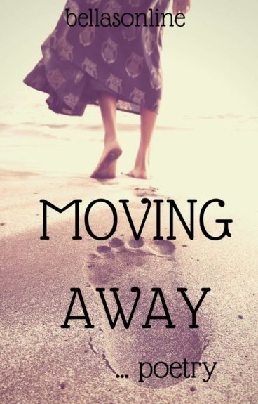 Moving away... by bellasonline