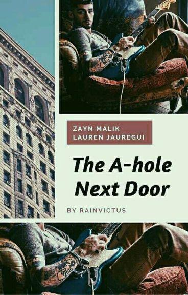 The A-hole Next Door // zauren au// completed