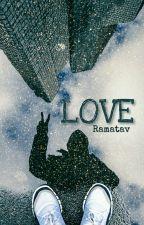 Love by Ramatav