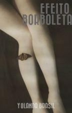 Efeito Borboleta by YolandaBrasil