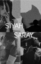 SİYAH SARAY by cerenesyilmaz