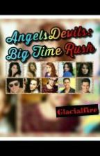 AngelsDevils: Big Time Rush. by Glacialfire
