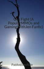 Our Fight (A PopularMMOs and GamingWithJen Fanfic) by PatAndJenRule