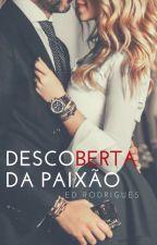Descoberta da Paixão by EdRodrigues29