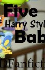 Raising 5 of Harry Styles' babies by 1Dfanficfreak