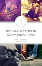 Not all Slytherins don't know love - Draco Malfoy [ Book One ]✔ by kimieaton143