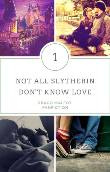 Not all Slytherins don't know love - Draco Malfoy [ Book One ]✔