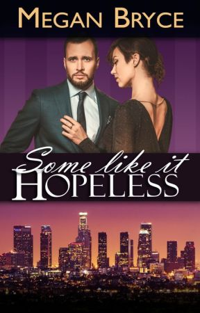Some Like It Hopeless (A Temporary Engagement) by MeganBryce