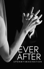 Ever After | Edited by uponmyimagination