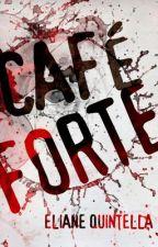 Café Forte by ElianeQuintella