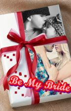 Be My Bride by RichaLee
