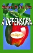A Defensora by WagnerDeLaCruz