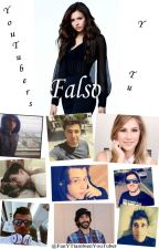 Falso (YouTubers y tu) Segunda Temporada by FanYTtambienYoutuber
