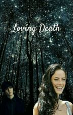 Loving the child of death by fandom_lover324