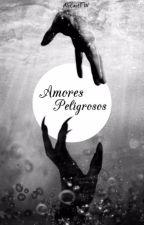 Amores Peligrosos by AleCastTW