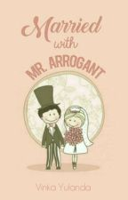 Married with Mr. Arrogant by VinkaYulanda