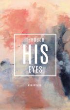 Through His Eyes by abookbyher