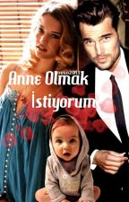 ANNE OLMAK İSTİYORUM.KİTAP OLUYOR. by neso2013