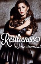 Resilience by resilientbabe