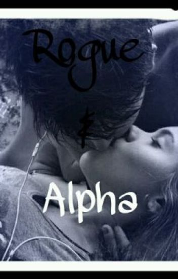 Rogue and Alpha