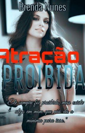 Atração Proibida (EM PAUSA) by _Brendinha_3