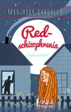 Red-schizophrenia | #Wattys2016 | by pocito_penguin