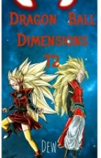 Dragon Ball Dimensions: Segunda Temporada by ColdRaze