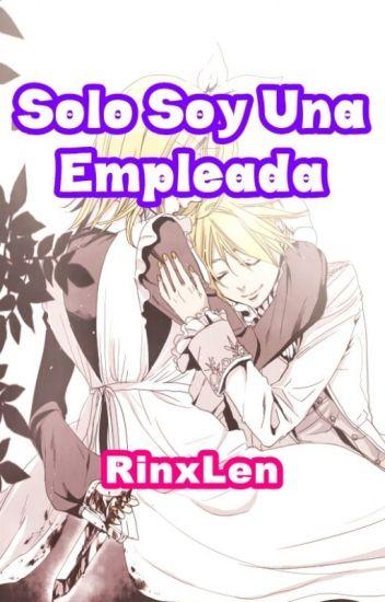 Solo Soy Una Empleada -Primera Temporada- (Rin x Len)