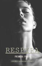 Respira (Crónicas de la mafia #1) TERMINADA (Wattys2016) (Editando) by Ingenieradelibro
