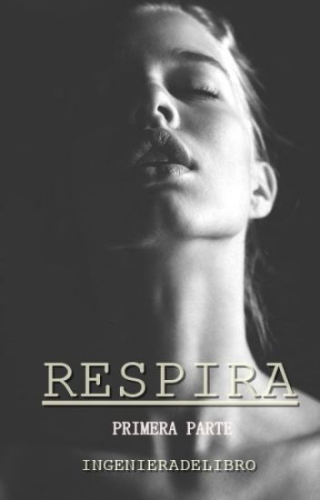 Respira (Crónicas de la mafia #1) TERMINADA (Wattys2016) (Editando)