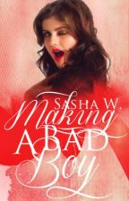 Making A Bad Boy by sasha_94