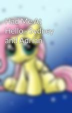 Had Me At Hello - Sydney and Adrian by lilmisstigger