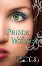 Prince Of Wolves- Quinn Loftis by BookwormFox