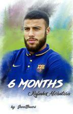 6 Months (Rafinha A.) by JaneBoueri