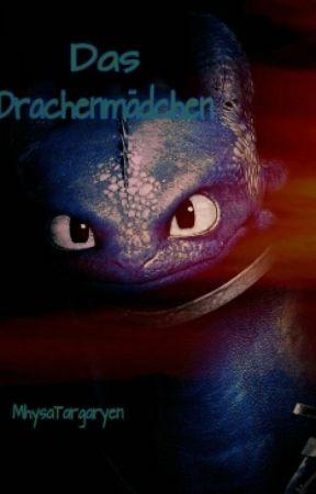 Das Drachenmädchen(wird überarbeitet) by MhysaTargaryen