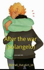 After the war (Solangelo) by Fall_Out_Girl_16